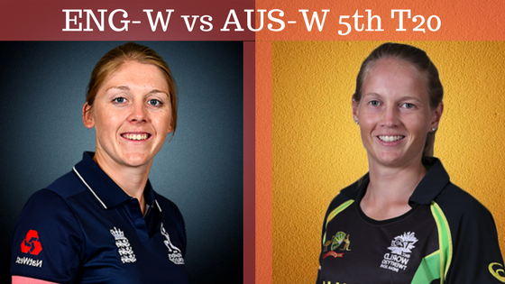 Today Fantasy Cricket Prediction of AUS-W v ENG-W 5th T20