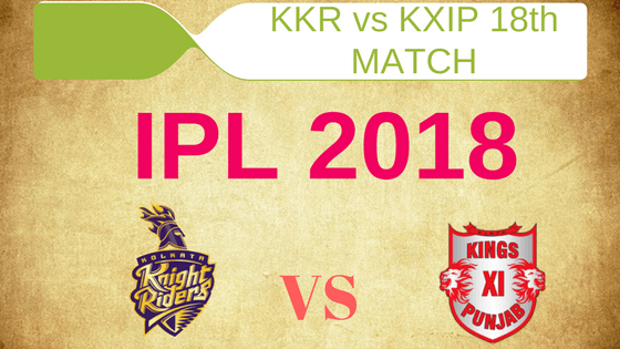 Today Dream11 Prediction KKR vs KXIP 18th T20 Match IPL 2018
