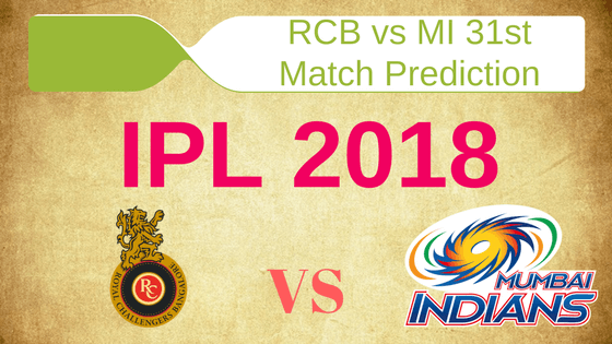 Today Cricket Prediction MI vs RCB 31st Match ipl 2018