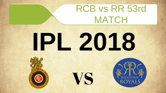 Today Dream11 Prediction RCB vs RR 53rd T20 Match IPL 2018