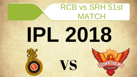 Today Cricket Prediction SRH vs RCB 51st Match IPL 2018