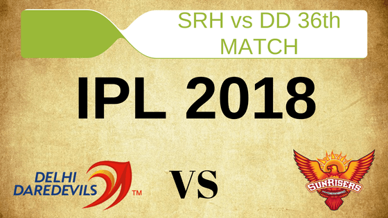 Today Dream11 Prediction SRH vs DD 36th T20 Match IPL 2018 2