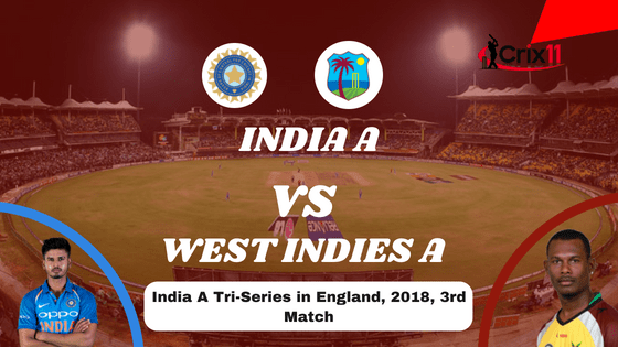 Today Dream11 Match Prediction of IND-A vs WI-A 3rd ODI 2