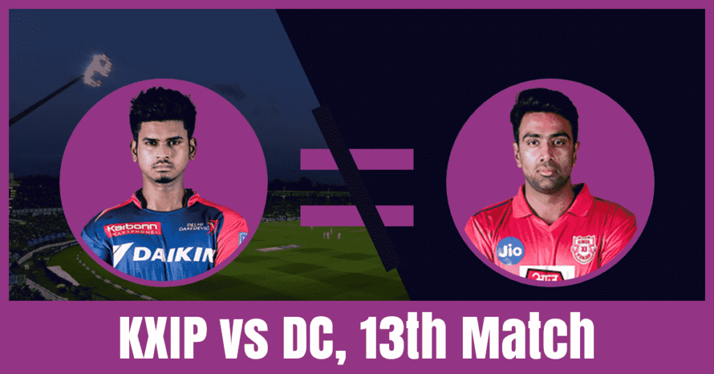 Today Match Prediction of KXIP vs DC 13th Match IPL