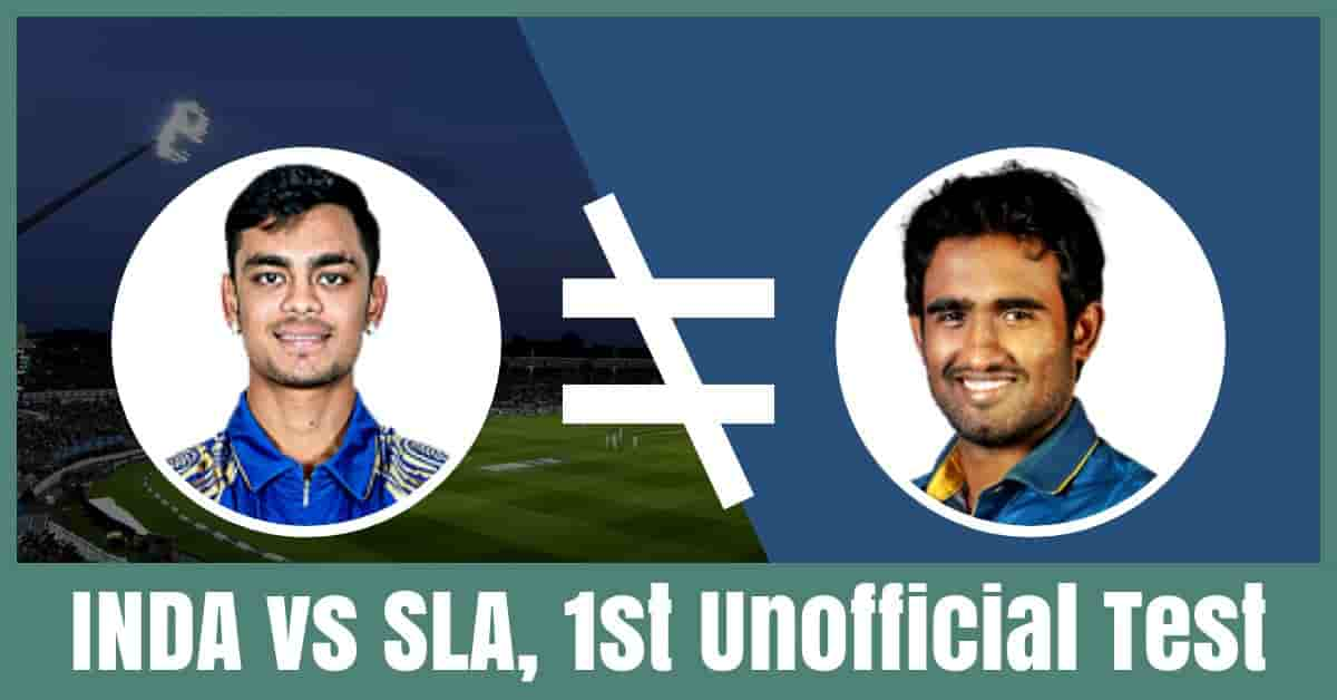 IN-A vs SL-A Dream11 Prediction, 1st Unofficial Test Match