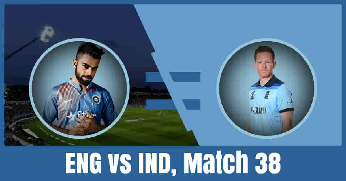 ENG vs IND Dream11 Prediction, Match 38, World Cup 2019