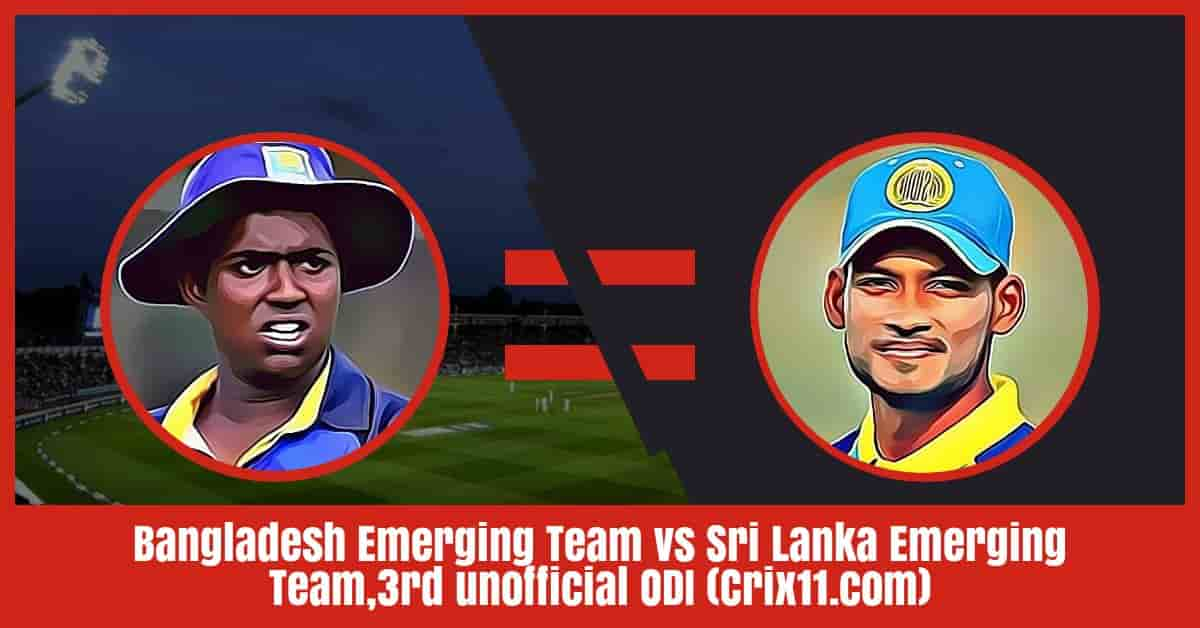 Bangladesh Emerging Team vs Sri Lanka Emerging Team Dream11 Prediction,3rd unofficial ODI