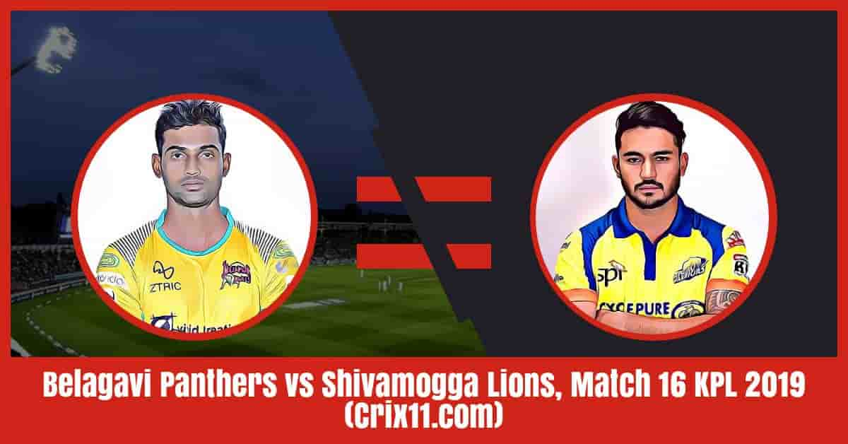 Belagavi Panthers vs Shivamogga Lions Dream11 Prediction, Match 16 KPL 2019