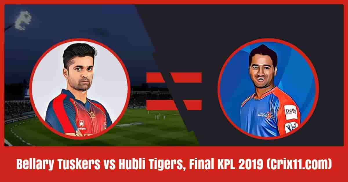 Bellary Tuskers vs Hubli Tigers Dream11 Prediction, Final KPL 2019 (Crix11.com)