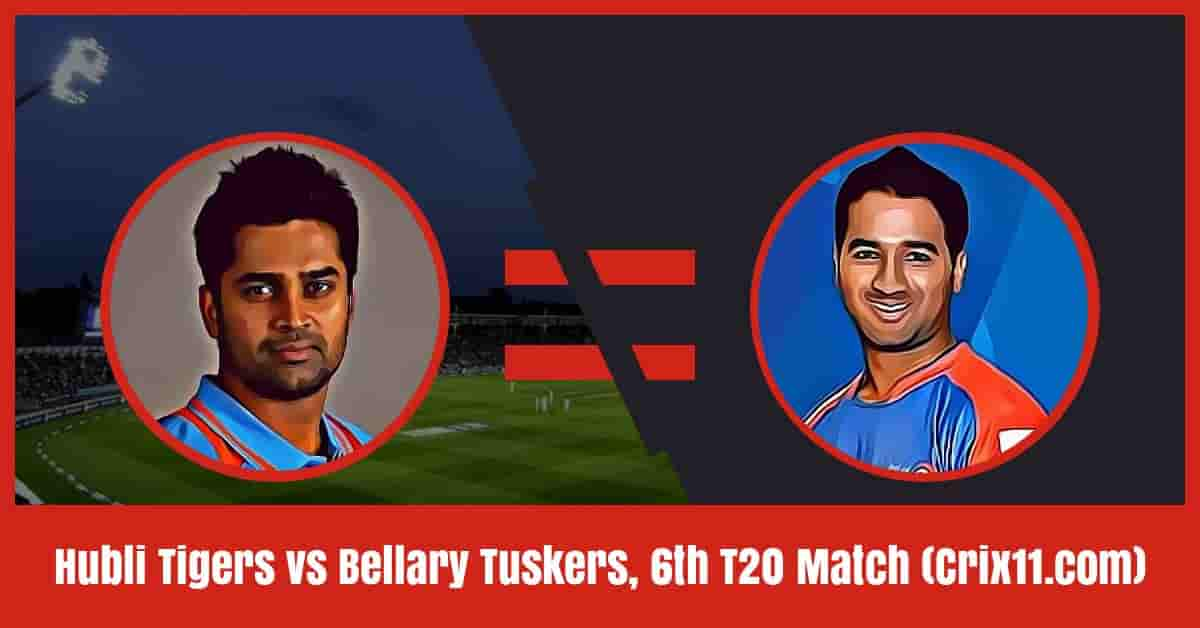 Hubli Tigers vs Bellary Tuskers Dream11 Prediction, 6th Match T20 KPL