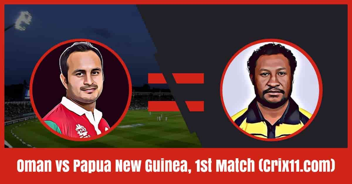 Oman vs Papua New Guinea Dream11 Prediction, 1st Match