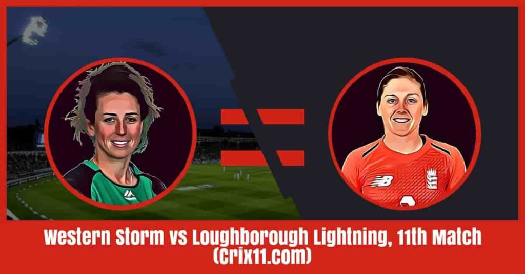 Western Storm vs Loughborough Lightning Dream11 Prediction, 11th Match