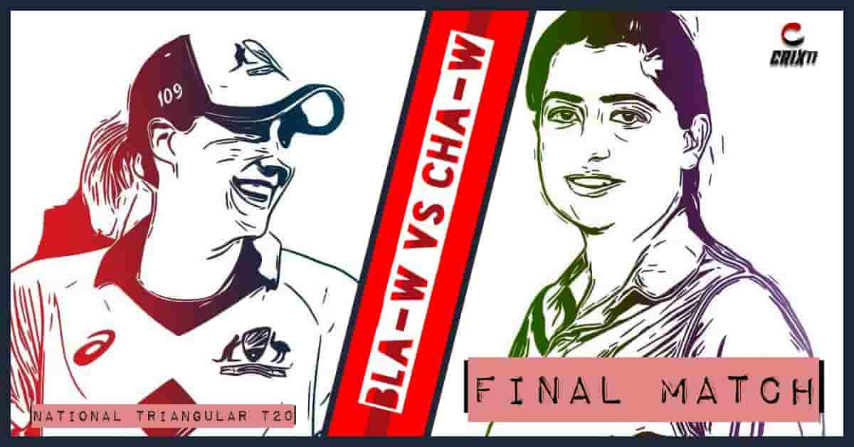 BLA-W vs CHA-W Dream11 Prediction Final Match National Triangular T20 2020