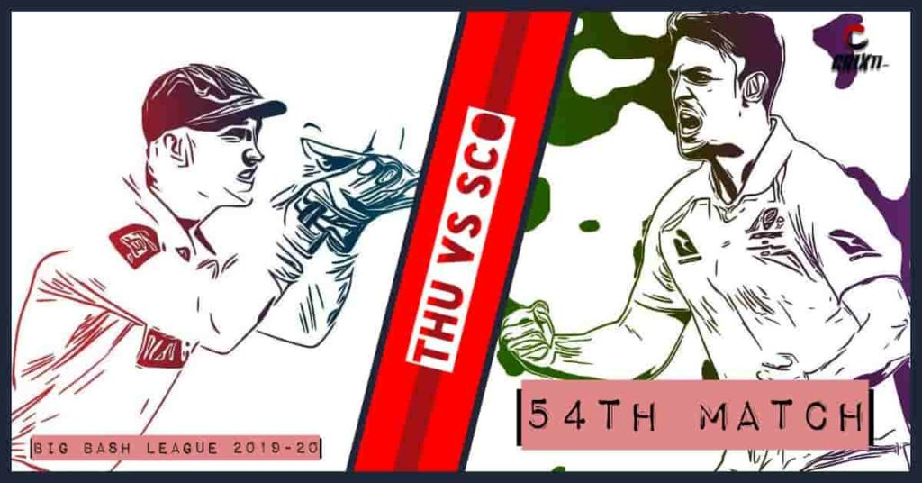 THU vs SCO Dream11 Prediction 54th Match Big Bash League 2019-20