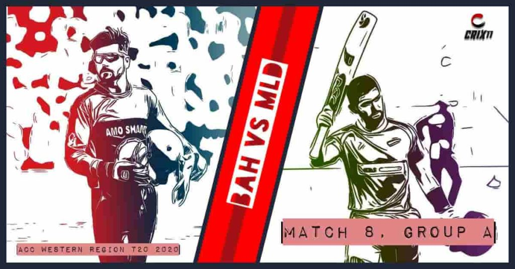 BAH vs MLD Dream11 Prediction Match 8 Group A ACC Western Region T20 2020