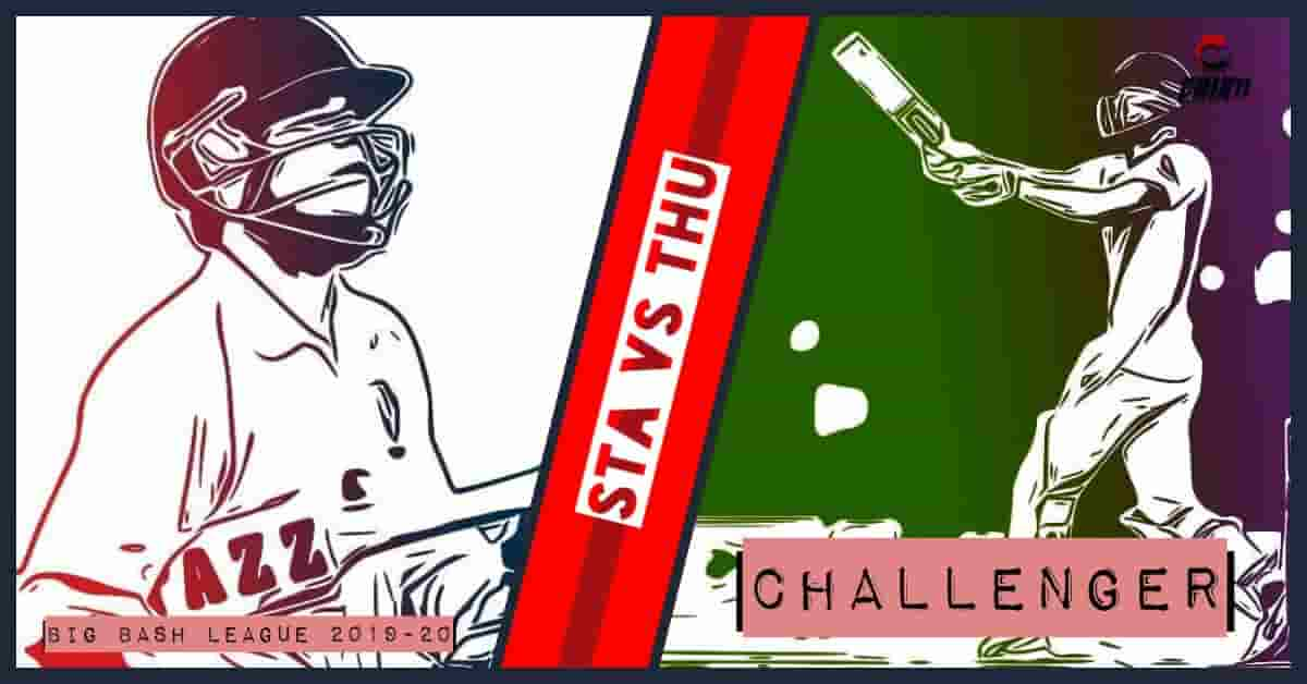 STA vs THU Dream11 Prediction Challenger Big Bash League 2019-20