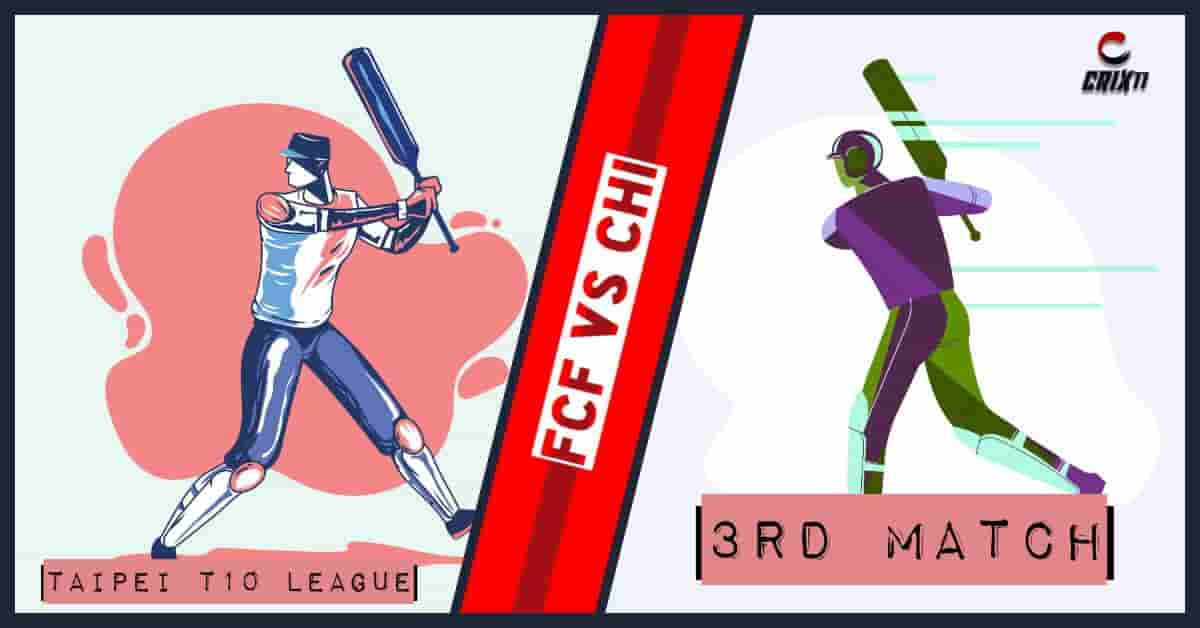 FCF vs CHI Dream11 Fantasy Cricket Match Prediction Taipei T10 League 3rd Match April 2020