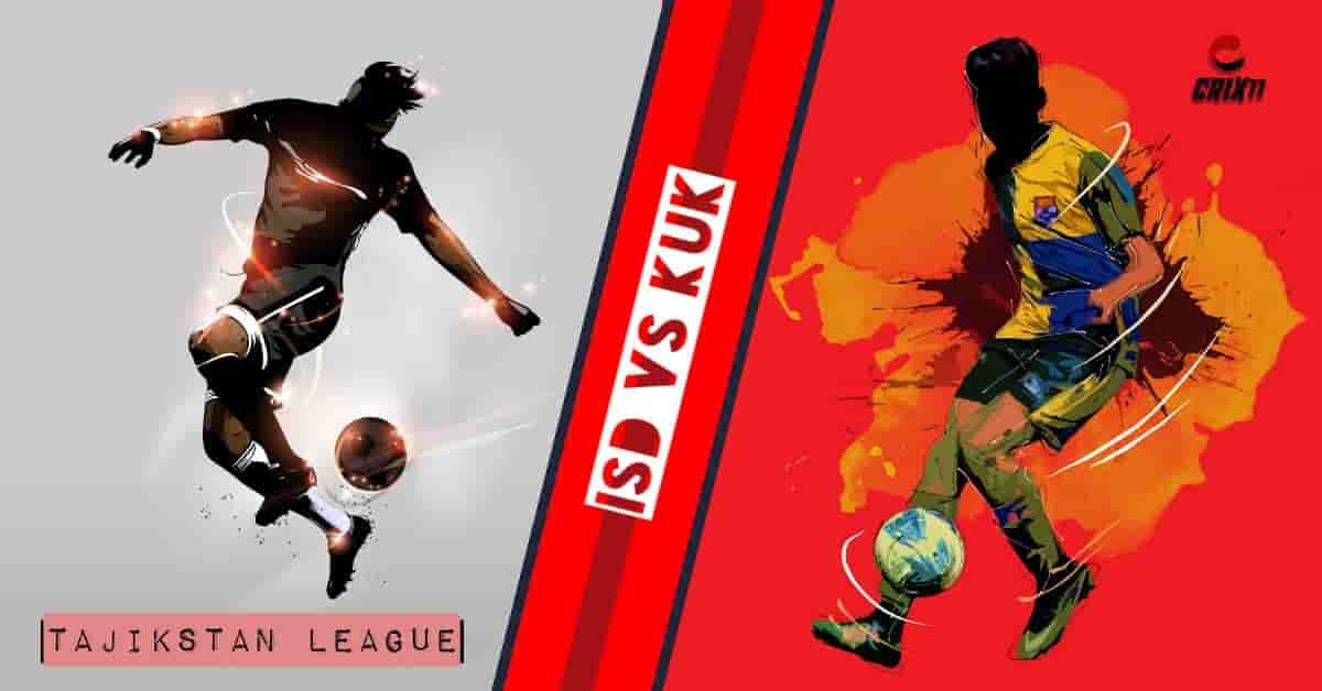 ISD vs KUK Dream11 Football Prediction Tajikstan League 25th April 2020