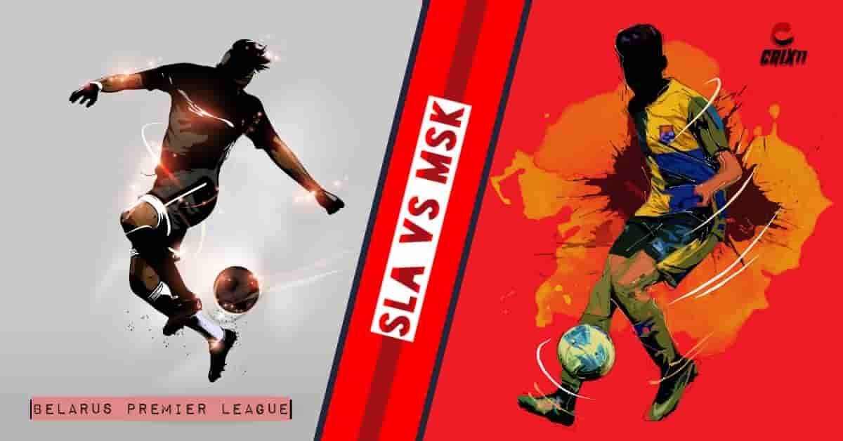 SLA vs MSK Dream11 Football Prediction Belarus Premier League 25th April 2020